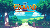Evoland II – The Editor's Choice Game